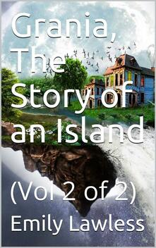 Grania, The Story of an Island; vol. 2/2