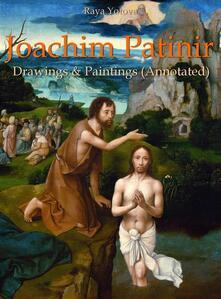 Joachim Patinir: Drawings & Paintings (Annotated)