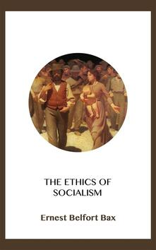 The Ethics of Socialism