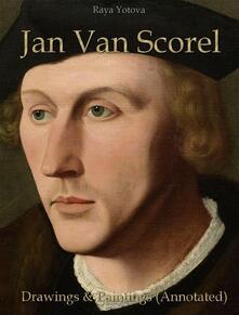 Jan Van Scorel: Drawings & Paintings (Annotated)