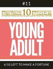 """Perfect 10 Young Adult Plots #11-6 """"LEFT TO MAKE A FORTUNE"""""""