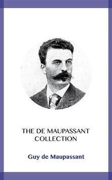The de Maupassant Collection