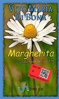 Margherita. L'ultimo fiore del giardino - Di Bona Vito Maria - wuz.it