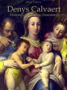Denys Calvaert: Drawings & Paintings (Annotated)