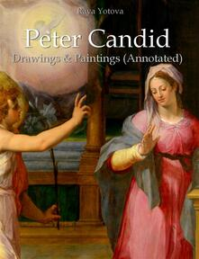 Peter Candid: Drawings & Paintings (Annotated)