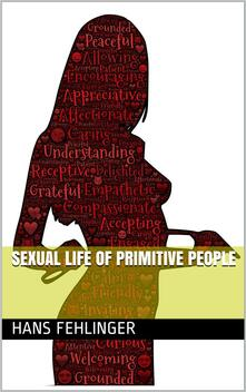 Sexual Life of Primitive People