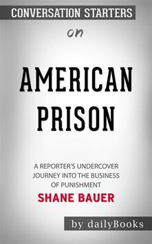 American Prison: A Reporter's Undercover Journey into the Business of Punishment by Shane Bauer | Conversation Starters
