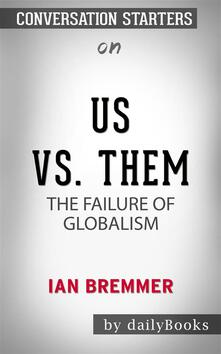 Us vs. Them: The Failure of Globalism by Ian Bremmer | Conversation Starters