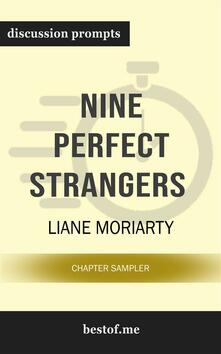 """Summary: """"Nine Perfect Strangers"""" by Liane Moriarty   Discussion Prompts"""