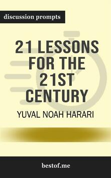 """Summary: """"21 Lessons for the 21st Century"""" by Yuval Noah Harari 