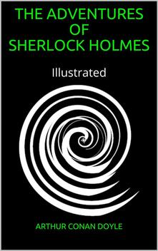 Adventures of Sherlock Holmes - Illustrated