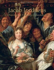 Jacob Jordaens: Drawings & Paintings (Annotated)