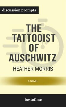 """Summary: """"The Tattooist of Auschwitz: A Novel"""" by Heather Morris 