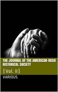 The Journal of the American-Irish Historical Society (Vol. II)