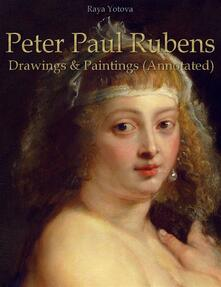 Peter Paul Rubens: Drawings & Paintings (Annotated)