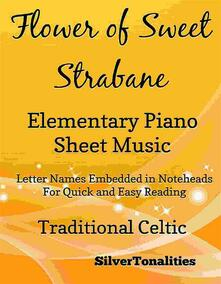 Flower of Sweet Strabane Elementary Piano Sheet Music