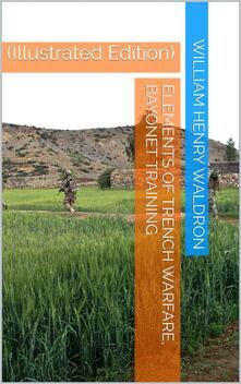 Elements of Trench Warfare, Bayonet Training