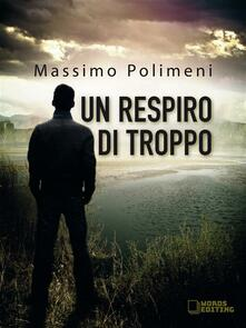 Un respiro di troppo - Massimo Polimeni - ebook
