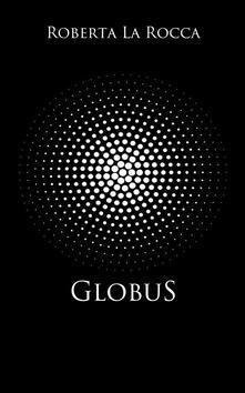 Globus - Roberta La Rocca - ebook