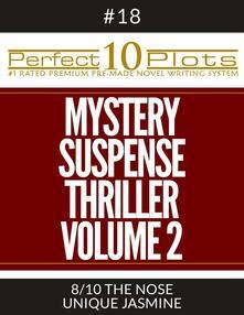 "Perfect 10 Mystery / Suspense / Thriller Volume 2 Plots #18-8 ""THE NOSE – UNIQUE JASMINE"""