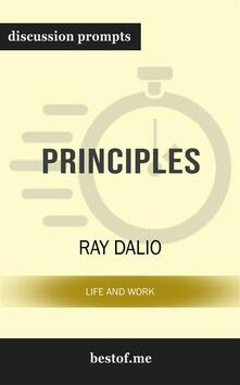 "Summary: ""Principles: Life and Work"" by Ray Dalio 
