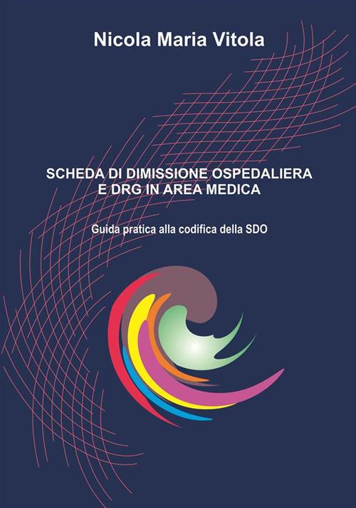 Image of Scheda di dimissione ospedaliera e DRG in area medica. Guida pratica alla codifica della SDO