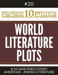 "Perfect 10 World Literature Plots #20-8 ""JANE POELS STORY – AMERICAN - JEWISH LITERATURE"""