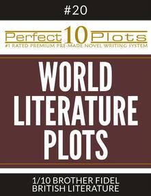 "Perfect 10 World Literature Plots #20-1 ""BROTHER FIDEL – BRITISH LITERATURE"""