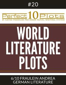 "Perfect 10 World Literature Plots #20-6 ""FRAULEIN ANDREA – GERMAN LITERATURE"""