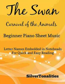 The Swan Carnival of the Animals Beginner Piano Sheet Music