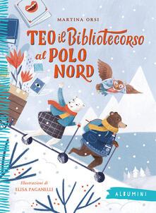 Teo il bibliotecorso al Polo Nord - Martina Orsi - copertina