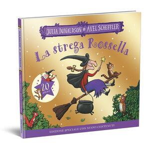 Libro La strega Rossella. 20 anni. Ediz. illustrata Julia Donaldson Axel Scheffler