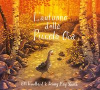 L' L' autunno della Piccola Oca. Ediz. illustrata