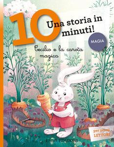 Libro Cecilio e la carota magica. Una storia in 10 minuti! Ediz. illustrata Giuditta Campello