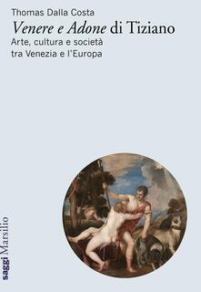 Warholgenova.it «Venere e Adone» di Tiziano. Arte, cultura e società tra Venezia e l'Europa Image
