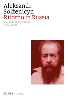 Ritorno in Russia. Discorsi e conversazioni (1994-2008) - Aleksandr Solzenicyn - copertina