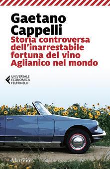 Winniearcher.com Storia controversa dell'inarrestabile fortuna del vino Aglianico nel mondo Image