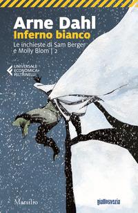 Inferno bianco. Le inchieste di Sam Berger e Molly Blom. Vol. 2 - Dahl Arne - wuz.it