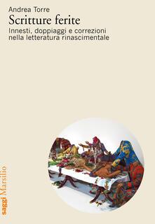 Scritture ferite. Innesti, doppiaggi e correzioni nella letteratura rinascimentale.pdf
