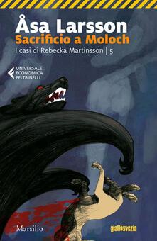 Sacrificio a Moloch. I casi di Rebecka Martinsson. Vol. 5.pdf