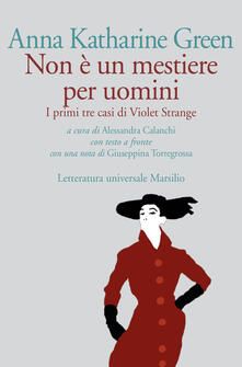 Milanospringparade.it Non è un mestiere per uomini. I primi tre casi di Violet Strange. Testo inglese a fronte Image