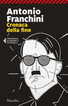 Cronaca della fine - Antonio Franchini - copertina