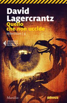 Teamforchildrenvicenza.it Quello che non uccide. Millennium. Vol. 4 Image