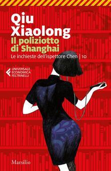 Il poliziotto di Shanghai. Le inchieste dellispettore Chen. Vol. 10.pdf