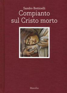 Voluntariadobaleares2014.es Sandro Botticelli. Compianto sul Cristo morto. Ediz. italiana e inglese Image