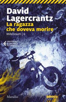 La ragazza che doveva morire. Millennium. Vol. 6 - David Lagercrantz,Laura Cangemi - ebook