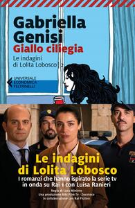 Libro Giallo ciliegia. Le indagini di Lolita Lobosco. Vol. 2 Gabriella Genisi