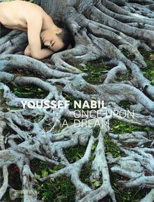 Youssef Nabil. Once upon a dream. Ediz. italiana, inglese e francese - copertina