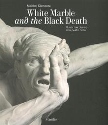 Daddyswing.es Il marmo bianco e la peste nera. Giusto Le Court alla Salute. Ediz. italiana e inglese Image