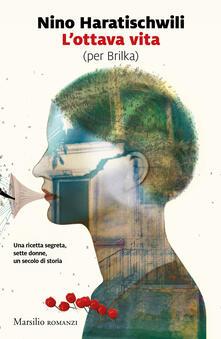 L' ottava vita (per Brilka) - Nino Haratischwili - copertina
